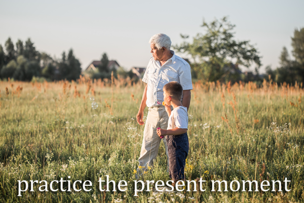 Practice the present moment